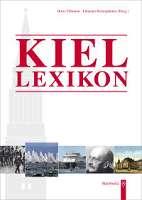 """Neuerscheinung """"Kiel Lexikon"""": Nachschlagewerk zur Geschichte und Gegenwart der Landeshauptstadt"""